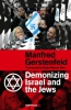 <b>Manfred  Gerstenfeld</b>,Demonizing Israel and the Jews